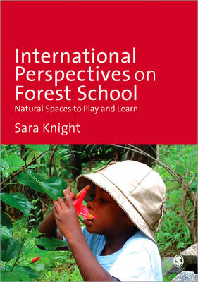 International Perspectives on Forest School: Natural Spaces to Play and Learn (Paperback)