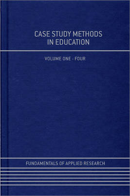 Case Study Methods in Education - Fundamentals of Applied Research (Hardback)