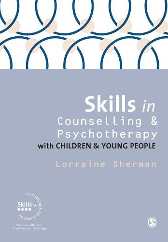 Skills in Counselling and Psychotherapy with Children and Young People - Skills in Counselling & Psychotherapy Series (Paperback)