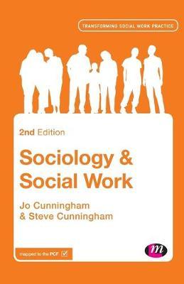 Sociology and Social Work - Transforming Social Work Practice Series (Paperback)