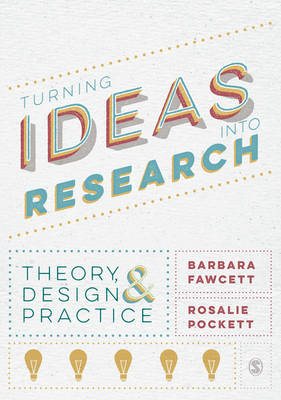 Turning Ideas into Research: Theory, Design and Practice (Hardback)