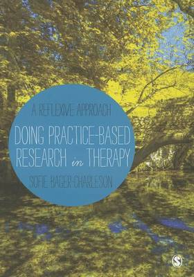 Doing Practice-based Research in Therapy: A Reflexive Approach (Hardback)