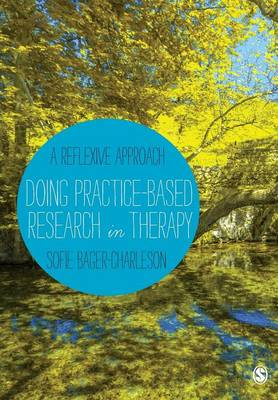 Doing Practice-based Research in Therapy: A Reflexive Approach (Paperback)