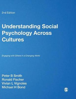Understanding Social Psychology Across Cultures: Engaging with Others in a Changing World (Hardback)
