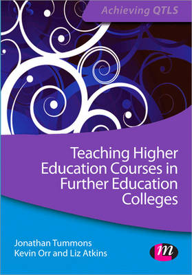 Teaching Higher Education Courses in Further Education Colleges - Achieving QTLS Series (Paperback)