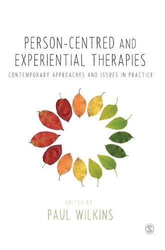 Person-centred and Experiential Therapies: Contemporary Approaches and Issues in Practice (Hardback)