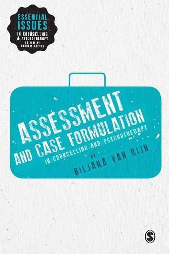 Assessment and Case Formulation in Counselling and Psychotherapy - Essential Issues in Counselling and Psychotherapy - Andrew Reeves (Paperback)