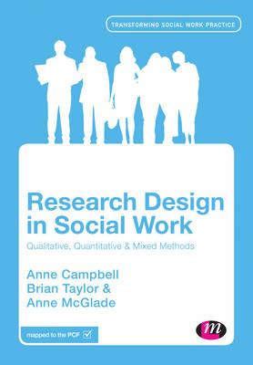 Research Design in Social Work: Qualitative and Quantitative Methods - Transforming Social Work Practice Series (Paperback)