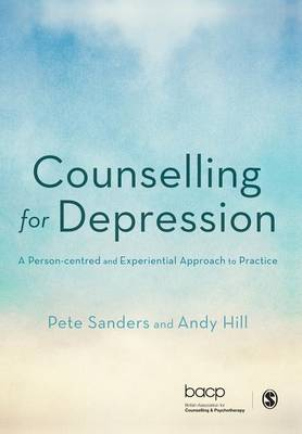 Counselling for Depression: A Person-centred and Experiential Approach to Practice (Paperback)