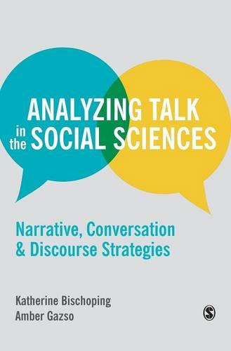 Analyzing Talk in the Social Sciences: Narrative, Conversation and Discourse Strategies (Hardback)