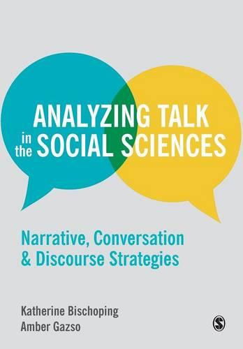 Analyzing Talk in the Social Sciences: Narrative, Conversation and Discourse Strategies (Paperback)