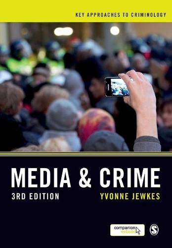 Media and Crime - Key Approaches to Criminology (Paperback)