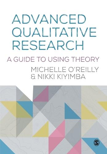 Advanced Qualitative Research: A Guide to Using Theory (Paperback)