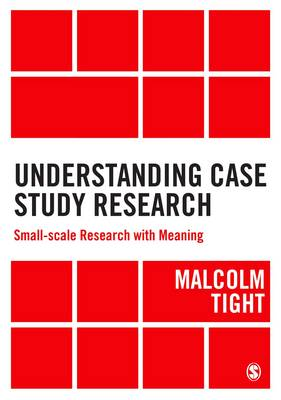 Understanding Case Study Research: Small-scale Research with Meaning (Hardback)