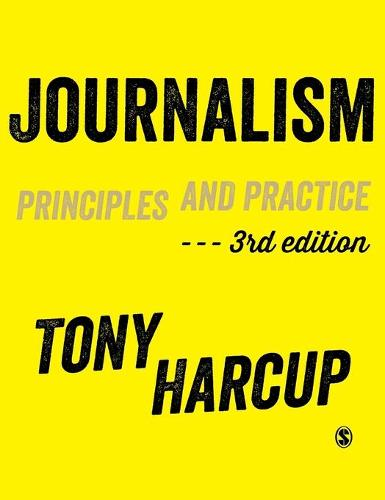 Journalism: Principles and Practice (Hardback)