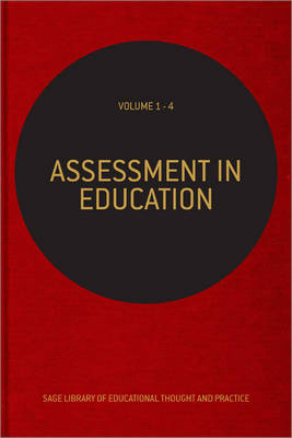 Assessment in Education - Sage Library of Educational Thought & Practice (Hardback)