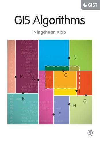 GIS Algorithms - SAGE Advances in Geographic Information Science and Technology Series (Paperback)