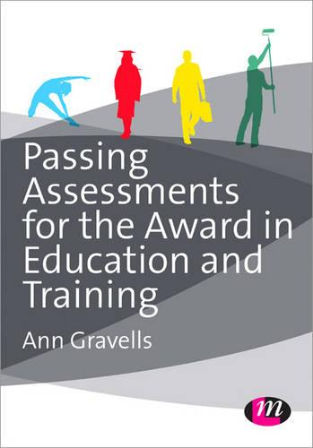 Passing Assessments for the Award in Education and Training - Further Education and Skills (Paperback)