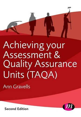 Achieving your Assessment and Quality Assurance Units (TAQA) - Further Education and Skills (Paperback)