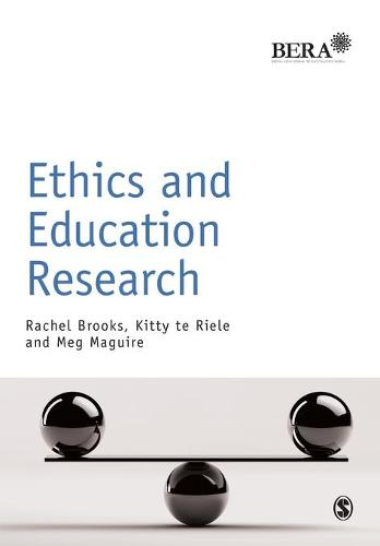 Ethics and Education Research - BERA/SAGE Research Methods in Education (Paperback)