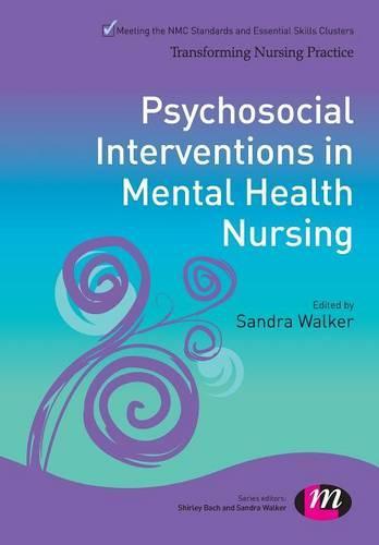 Psychosocial Interventions in Mental Health Nursing - Transforming Nursing Practice Series (Paperback)