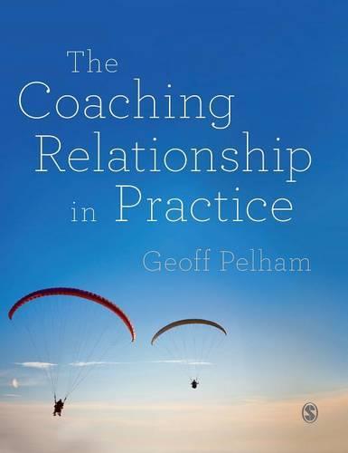 The Coaching Relationship in Practice (Hardback)