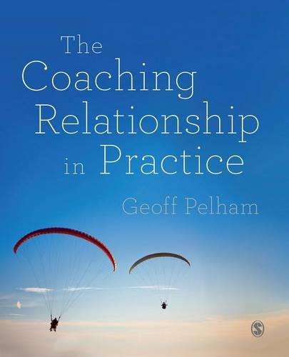 The Coaching Relationship in Practice (Paperback)