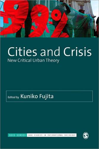 Cities and Crisis: New Critical Urban Theory - Sage Studies in International Sociology (Paperback)