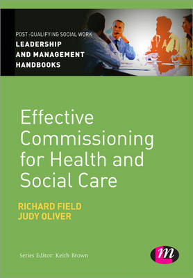 Effective Commissioning in Health and Social Care - Post-Qualifying Social Work Leadership and Management Handbooks (Paperback)
