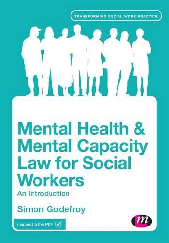 Mental Health and Mental Capacity Law for Social Workers: An Introduction - Transforming Social Work Practice Series (Paperback)