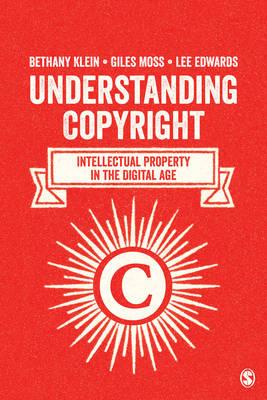 Understanding Copyright: Intellectual Property in the Digital Age (Hardback)