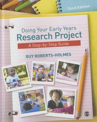Doing Your Early Years Research Project: A Step by Step Guide (Hardback)