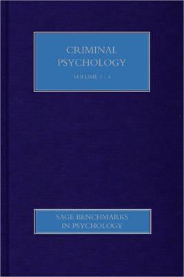 Criminal Psychology - SAGE Benchmarks in Psychology (Hardback)