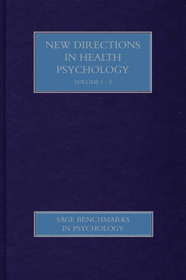 New Directions in Health Psychology - SAGE Benchmarks in Psychology (Hardback)