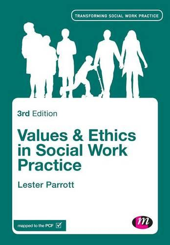 Values and Ethics in Social Work Practice - Transforming Social Work Practice Series (Paperback)