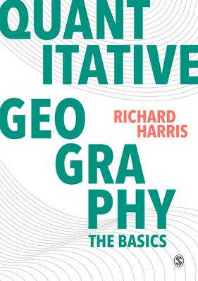 Quantitative Geography: The Basics - Spatial Analytics and GIS (Paperback)
