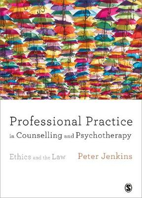 Professional Practice in Counselling and Psychotherapy: Ethics and the Law (Hardback)