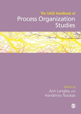 The SAGE Handbook of Process Organization Studies (Hardback)