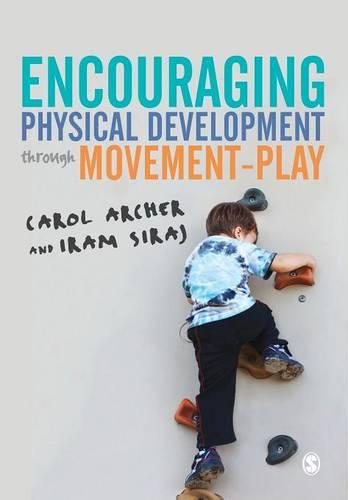 Encouraging Physical Development Through Movement-Play (Paperback)