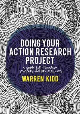 Doing Your Action Research Project: A guide for education students and practitioners (Paperback)