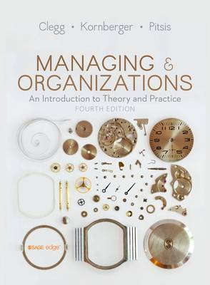 Managing and Organizations: An Introduction to Theory and Practice (Hardback)
