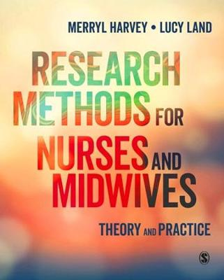Research Methods for Nurses and Midwives: Theory and Practice (Hardback)