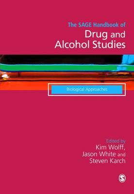 The SAGE Handbook of Drug & Alcohol Studies: Biological Approaches (Hardback)