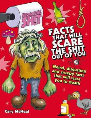 Facts That Will Scare the Shit Out of You - Essential Shit (Paperback)