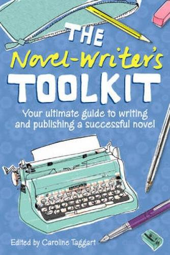 The Novel Writer's Toolkit: Your Ultimate Guide to Writing and Publishing a Successful Novel (Paperback)