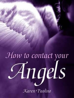 How to Contact Your Angels (Paperback)