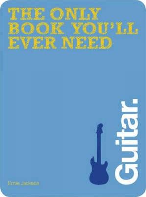 Guitar - The Only Book You'll Ever Need (Paperback)