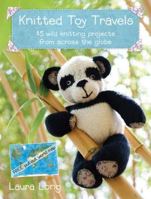 Knitted Toy Travels: 15 Wild Knitting Projects from Across the Globe (Paperback)