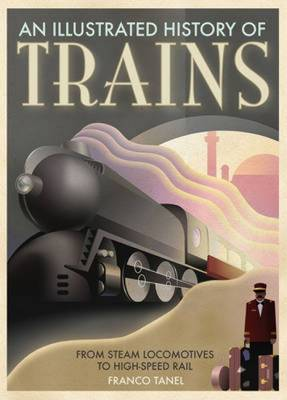 Trains: From Steam Locomotives to High-Speed Rail (Paperback)