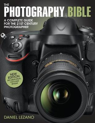 The Photography Bible: The Complete Guide to All Aspects of Modern Photography (Paperback)